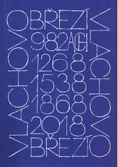 Vlachovo Březí 982 A CH - 1268 - 1538 - 1868 - 2006 - 2018  (odkaz v elektronickém katalogu)