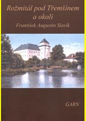 F.A. Slavíka Rožmitál pod Třemšínem a jeho okolí  (odkaz v elektronickém katalogu)