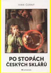 Po stopách českých sklářů  (odkaz v elektronickém katalogu)