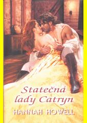Statečná lady Catryn : tajemství rodu Wherlocků  (odkaz v elektronickém katalogu)