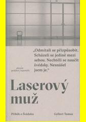 Laserový muž : příběh o Švédsku  (odkaz v elektronickém katalogu)