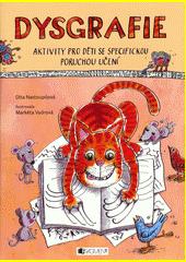 Dysgrafie : aktivity pro děti se specifickou poruchou učení  (odkaz v elektronickém katalogu)