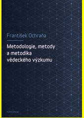 Metodologie, metody a metodika vědeckého výzkumu  (odkaz v elektronickém katalogu)