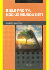 Bible pro ty, kdo už nejsou děti  (odkaz v elektronickém katalogu)