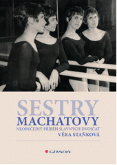 Sestry Machatovy : neobyčejný příběh slavných dvojčat  (odkaz v elektronickém katalogu)