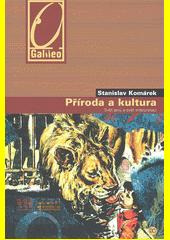 Stanislav Komárek. Příroda a kultura. svět jevů a svět interpretací. Praha: Academia, 2008 978-80-200-1582-2 (odkaz v elektronickém katalogu)