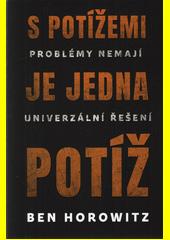 S potížemi je jedna potíž : problémy nemají univerzální řešení  (odkaz v elektronickém katalogu)