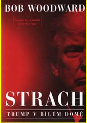 Strach : Trump v Bílém domě  (odkaz v elektronickém katalogu)