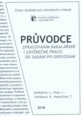 Průvodce zpracováním a obhajobou bakalářské práce: od zadání po odevzdání  (odkaz v elektronickém katalogu)