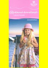 Rodinná dovolená v jižních Čechách : Jižní Čechy pohodové  (odkaz v elektronickém katalogu)