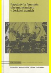 Papežství a fenomén ultramontanismu v českých zemích  (odkaz v elektronickém katalogu)
