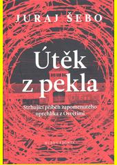 Útěk z pekla : životní příběh Arnošta Rosina, vězně, kterému se podařilo uprchnout z Osvětimi  (odkaz v elektronickém katalogu)