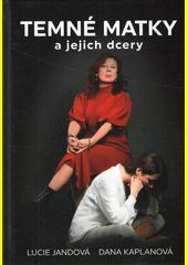Temné matky a jejich dcery  (odkaz v elektronickém katalogu)