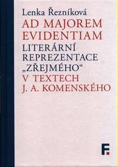 Ad majorem evidentiam : literární reprezentace  zřejmého  v textech J.A. Komenského  (odkaz v elektronickém katalogu)
