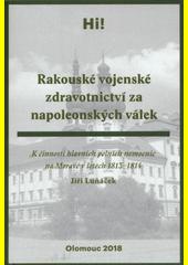 Rakouské vojenské zdravotnictví za napoleonských válek : k činnosti hlavních polních nemocnic na Moravě v letech 1813-1814  (odkaz v elektronickém katalogu)