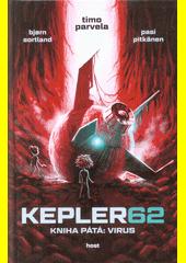 Kepler62. Kniha pátá, Virus  (odkaz v elektronickém katalogu)
