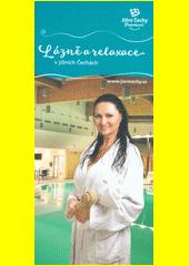 Lázně a relaxace v jižních Čechách : Jižní Čechy pohodové  (odkaz v elektronickém katalogu)