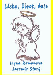Láska, život, duše  (odkaz v elektronickém katalogu)