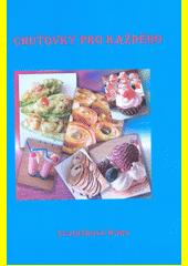 Chuťovky pro každého  (odkaz v elektronickém katalogu)