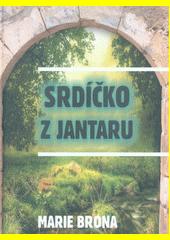 Srdíčko z jantaru  (odkaz v elektronickém katalogu)