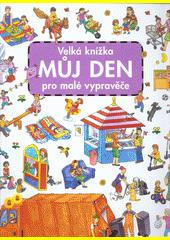 Můj den : velká knížka pro malé vypravěče  (odkaz v elektronickém katalogu)