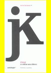 Čtení o Jiřím Kolářovi : portréty a syntézy  (odkaz v elektronickém katalogu)