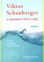 Viktor Schauberger a tajemství živé vody : les jako energetické centrum krajiny  (odkaz v elektronickém katalogu)