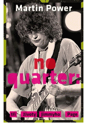 No Quarter: tři životy Jimmyho Page  (odkaz v elektronickém katalogu)