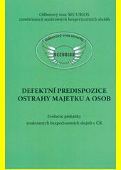 Defektní predispozice ostrahy majetku a osob : evoluční překážky soukromých bezpečnostních služeb v ČR  (odkaz v elektronickém katalogu)