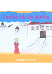 Emilka jde do školky  (odkaz v elektronickém katalogu)