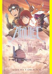 Amulet. Kniha třetí, Výprava v oblacích  (odkaz v elektronickém katalogu)