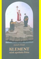 Klement, učeň apoštola Petra. Díl první, Období do pádu Jeruzaléma (r.70)  (odkaz v elektronickém katalogu)
