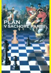 Plán v šachové partii  (odkaz v elektronickém katalogu)