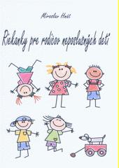 Riekanky pre rodičov neposlušných detí  (odkaz v elektronickém katalogu)