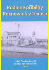 Rodinné příběhy Rožnovanů v Texasu  (odkaz v elektronickém katalogu)