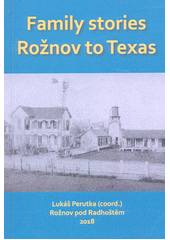 Family stories - Rožnov to Texas  (odkaz v elektronickém katalogu)