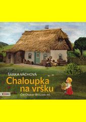 Chaloupka na vršku Nové příběhy  (odkaz v elektronickém katalogu)