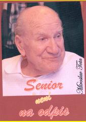 Senior není na odpis  (odkaz v elektronickém katalogu)