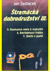 Štramácká dobrodružství III.  (odkaz v elektronickém katalogu)