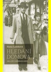 Hledání domova : Ada a Jiří v neklidném století  (odkaz v elektronickém katalogu)