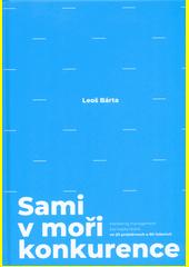 Sami v moři konkurence : marketing management bez kapky teorie ve 20 problémech a 80 řešeních  (odkaz v elektronickém katalogu)