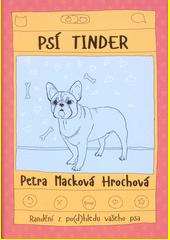 Psí tinder : randění z po(d)hledu vašeho psa  (odkaz v elektronickém katalogu)