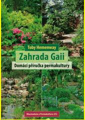 Zahrada Gaii : domácí příručka permakultury  (odkaz v elektronickém katalogu)