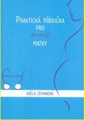 Praktická příručka pro zoufalé matky  (odkaz v elektronickém katalogu)