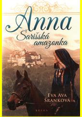 Anna - Šarišská amazonka  (odkaz v elektronickém katalogu)