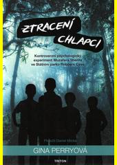 Ztracení chlapci : kontroverzní psychologický experiment Muzafera Sherifa ve Státním parku Robbers Cave  (odkaz v elektronickém katalogu)
