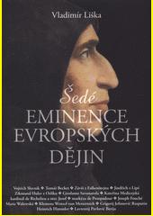 Šedé eminence evropských dějin  (odkaz v elektronickém katalogu)