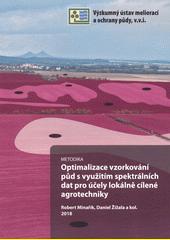 Optimalizace vzorkování půd s využitím spektrálních dat pro účely lokálně cílené agrotechniky : metodika  (odkaz v elektronickém katalogu)