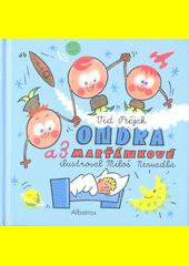 Ondra a 3 Marťánkové  (odkaz v elektronickém katalogu)