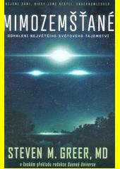 Mimozemšťané : odhalení nejvetšího svetového tajemství  (odkaz v elektronickém katalogu)
